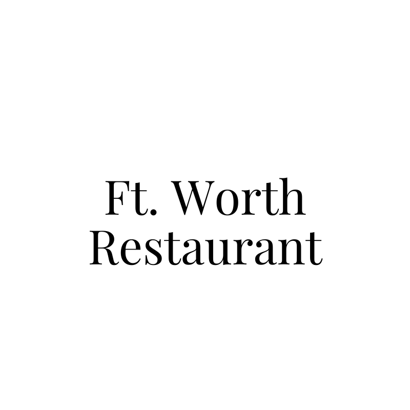 Ft. Worth Restaurant