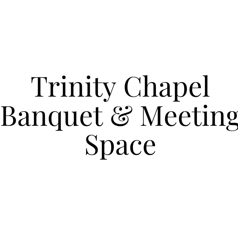 Trinity Chapel Banquet & Meeting Space