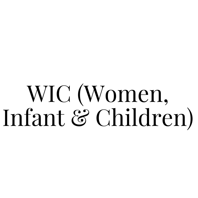 WIC (Women, Infant & Children)