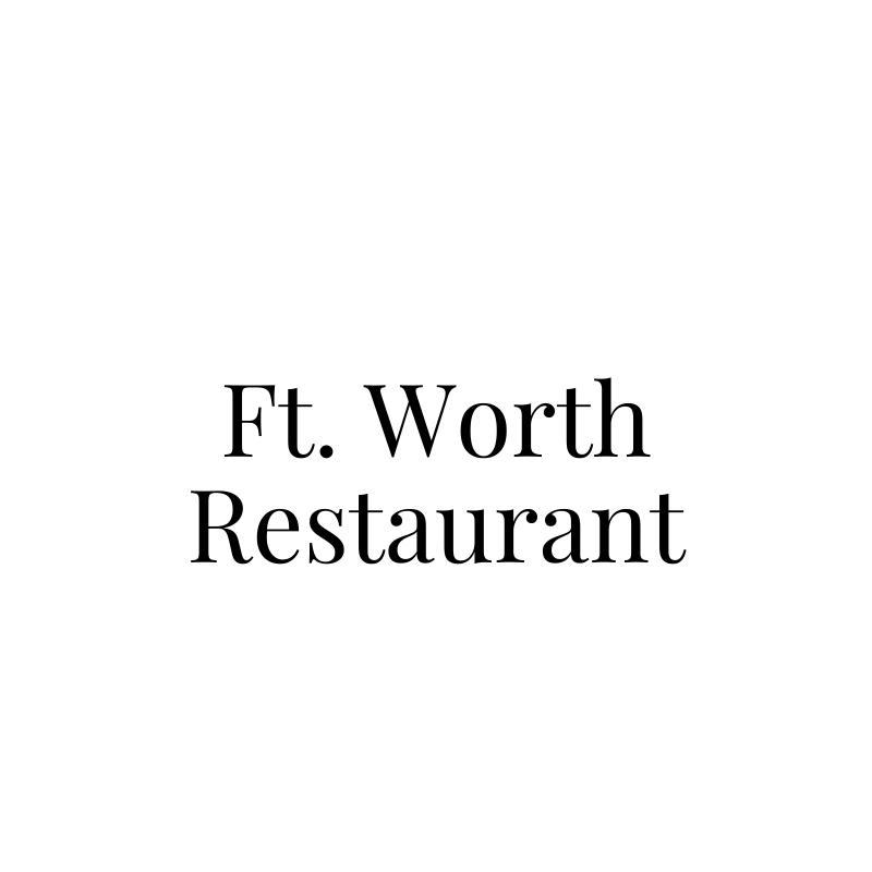 Ft. Worth Restaurant