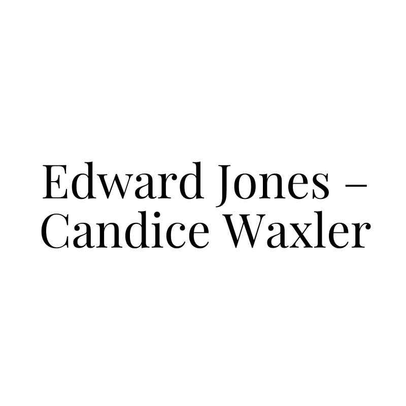 Edward Jones – Candice Waxler